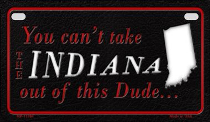 Indiana Dude Novelty Metal Motorcycle Plate MP-11268