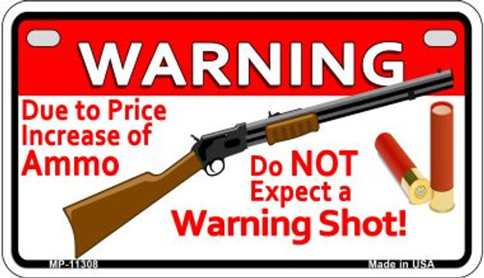 Do Not Expect A Warning Shot Novelty Metal Motorcycle Plate MP-11308