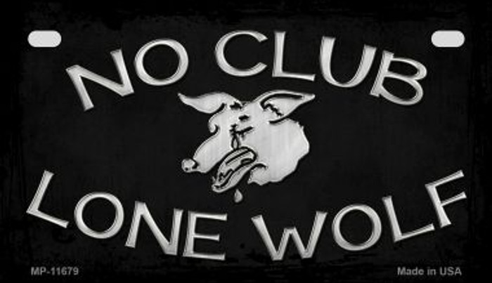 No Club Lone Wolf Novelty Metal Motorcycle Plate MP-11679