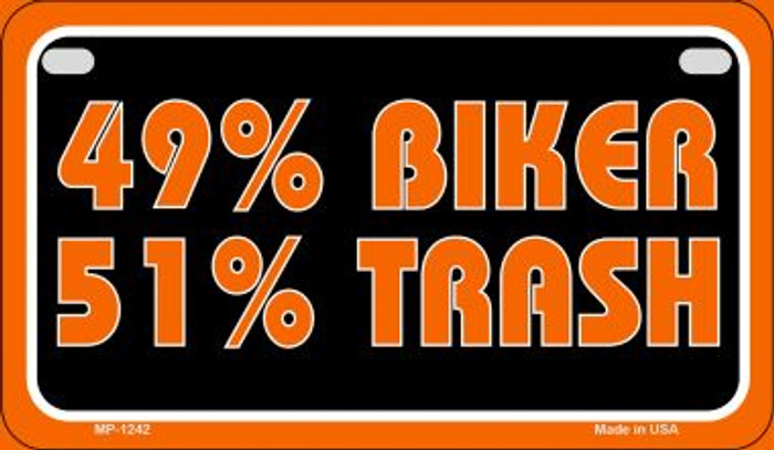 49% Biker 51% Trash Novelty Metal Motorcycle Plate MP-1242
