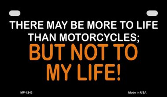 More To Life Than Motorcycles Novelty Metal Motorcycle Plate MP-1243