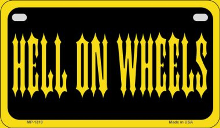 Hell On Wheels Novelty Metal Motorcycle Plate MP-1310