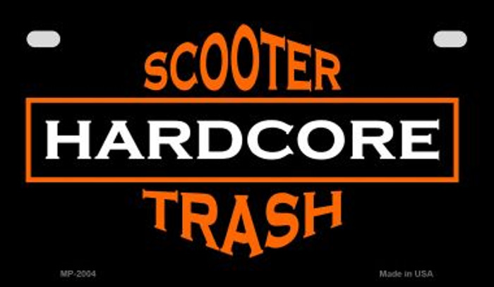 Hardcore Scooter Trash Black Novelty Metal Motorcycle Plate MP-2004