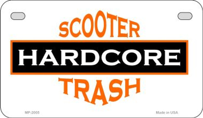 Hardcore Scooter Trash White Novelty Metal Motorcycle Plate MP-2005