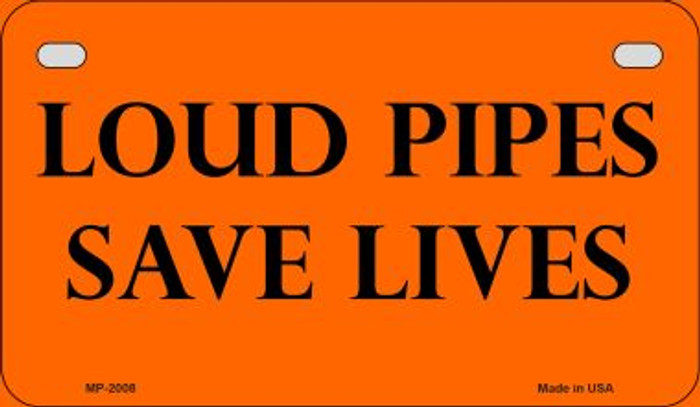 Loud Pipes Save Lives Novelty Metal Motorcycle Plate MP-2008