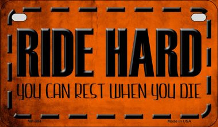 Ride Hard Novelty Metal Motorcycle Plate MP-384