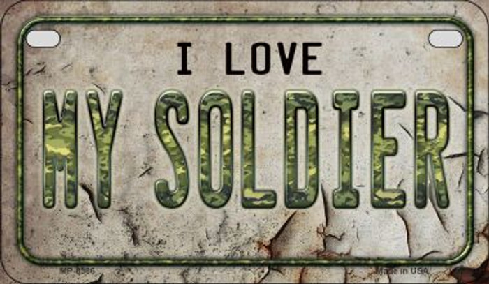 I Love My Soldier Novelty Metal Motorcycle Plate MP-8586