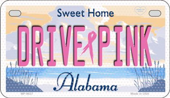 Drive Pink Alabama Novelty Metal Motorcycle Plate MP-9637