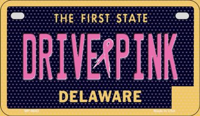 Drive Pink Delaware Novelty Metal Motorcycle Plate MP-9643