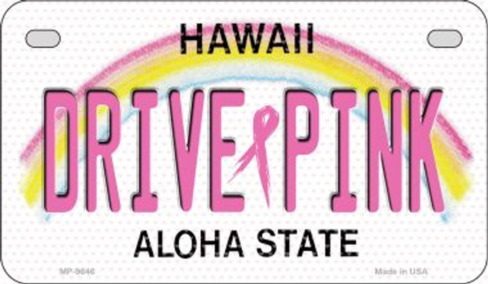 Drive Pink Hawaii Novelty Metal Motorcycle Plate MP-9646