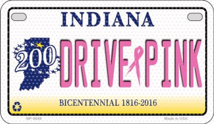 Drive Pink Indiana Novelty Metal Motorcycle Plate MP-9649