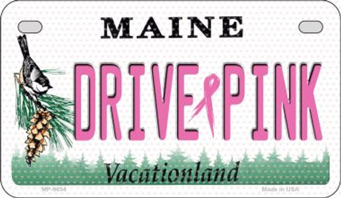 Drive Pink Maine Novelty Metal Motorcycle Plate MP-9654