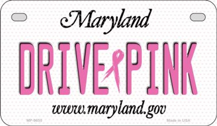 Drive Pink Maryland Novelty Metal Motorcycle Plate MP-9655