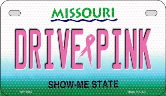 Drive Pink Missouri Novelty Metal Motorcycle Plate MP-9660