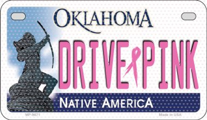 Drive Pink Oklahoma Novelty Metal Motorcycle Plate MP-9671