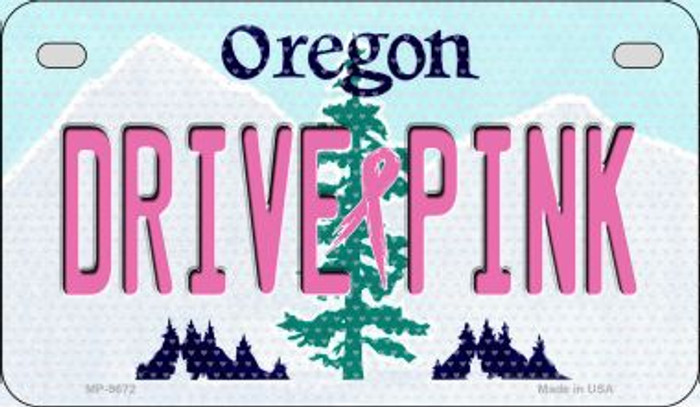 Drive Pink Oregon Novelty Metal Motorcycle Plate MP-9672