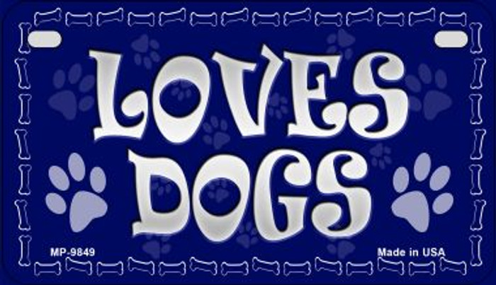 Loves Dogs Novelty Metal Motorcycle Plate MP-9849