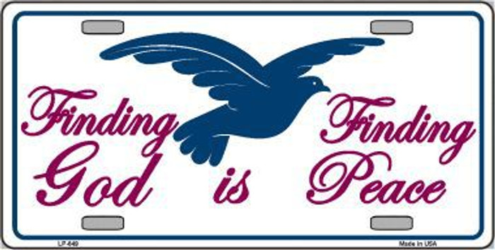 Finding God Finding Peace Metal Novelty License Plate