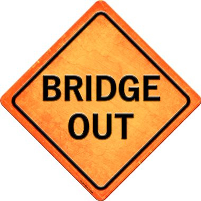 Bridge Out Novelty Metal Crossing Sign CX-585