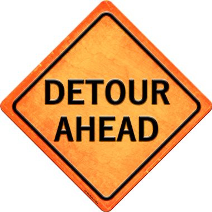 Detour Ahead Novelty Metal Crossing Sign CX-586