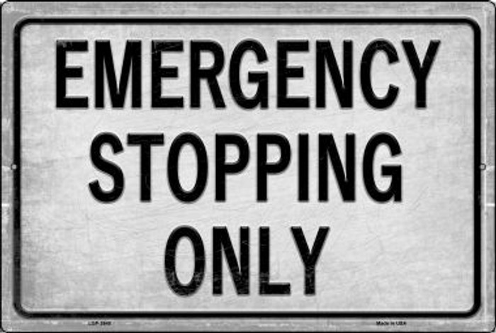 Emergency Stopping Only Novelty Metal Large Parking Sign LGP-2649
