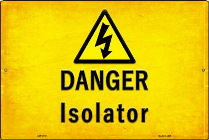 Danger Isolator Novelty Metal Large Parking Sign LGP-2731