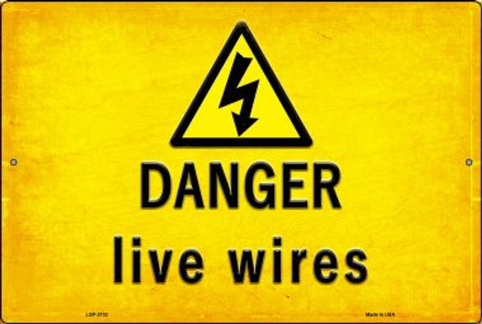 Danger Live Wires Novelty Metal Large Parking Sign LGP-2733