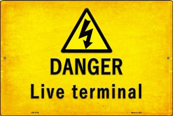 Danger Live Terminal Novelty Metal Large Parking Sign LGP-2736
