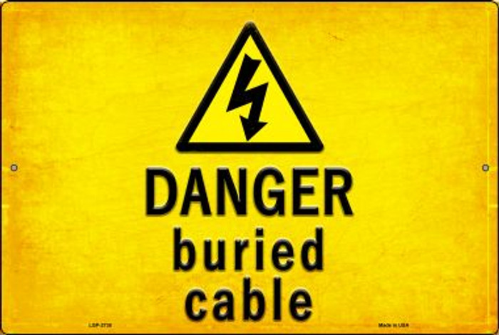 Danger Buried Cable Novelty Metal Large Parking Sign LGP-2738