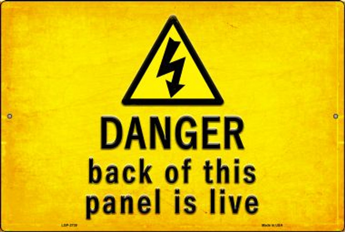 Danger Back of This Panel is Live Novelty Metal Large Parking Sign LGP-2739
