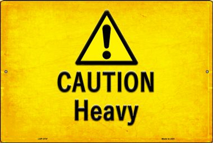 Caution Heavy Novelty Metal Large Parking Sign LGP-2747