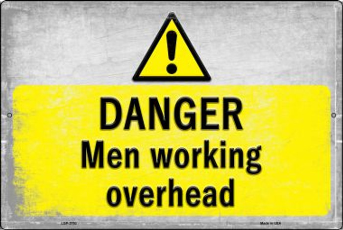 Danger Men Working Overhead Novelty Metal Large Parking Sign LGP-2753