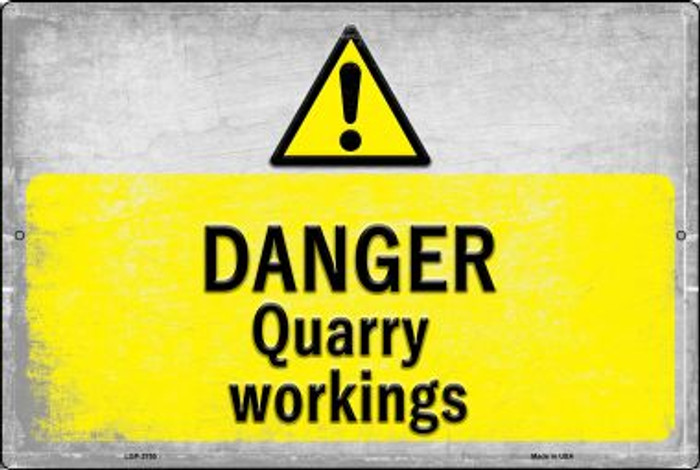 Danger Quarry Workings Novelty Metal Large Parking Sign LGP-2755
