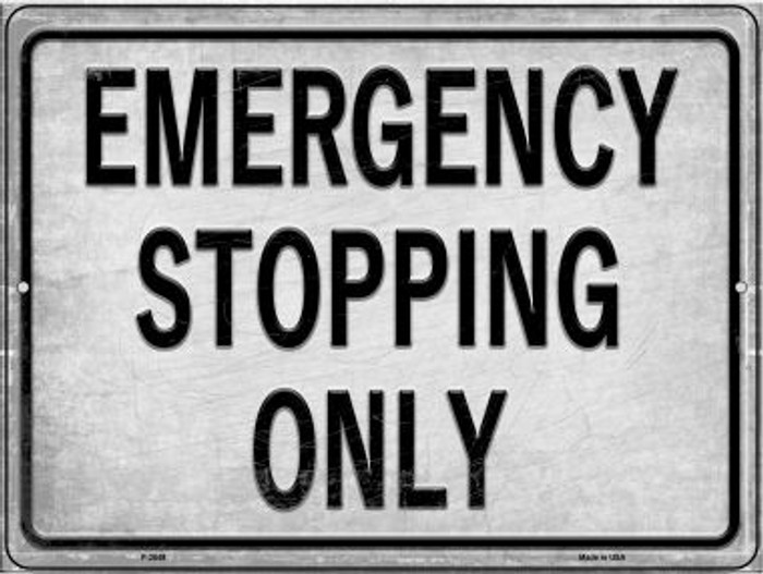 Emergency Stopping Only Novelty Novelty Metal Parking Sign P-2649