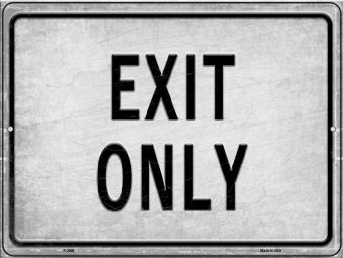 Exit Only Novelty Metal Parking Sign P-2655