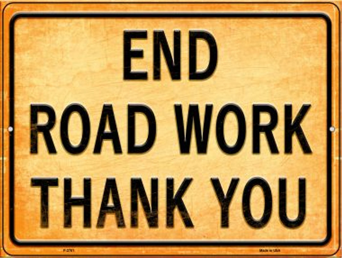 End Road Work Thank You Novelty Metal Parking Sign P-2701