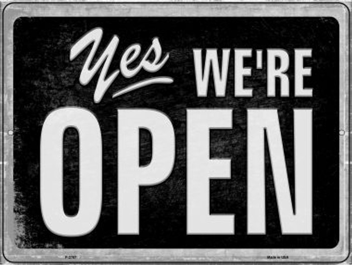 Yes We're Open Novelty Metal Parking Sign P-2707