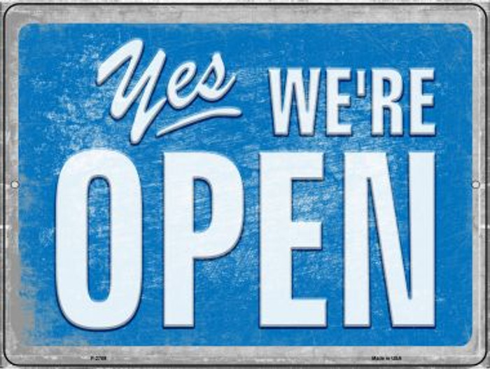 Yes We're Open Novelty Metal Parking Sign P-2709