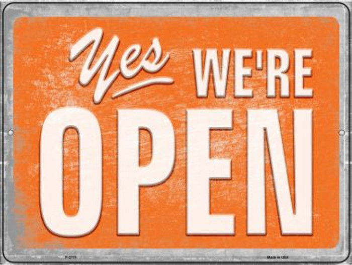 Yes We're Open Novelty Metal Parking Sign P-2711