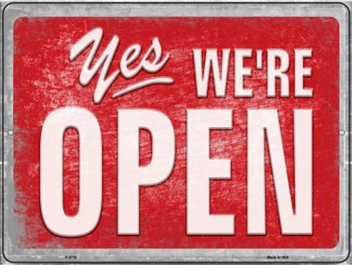 Yes We're Open Novelty Metal Parking Sign P-2713