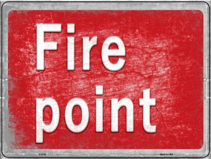 Fire Point Novelty Metal Parking Sign P-2715