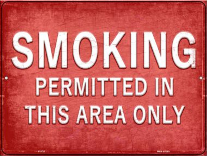 Smoking Permitted in This Area Only Novelty Metal Parking Sign P-2722