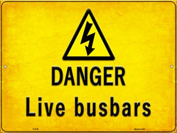 Danger Live Busbars Novelty Metal Parking Sign P-2730