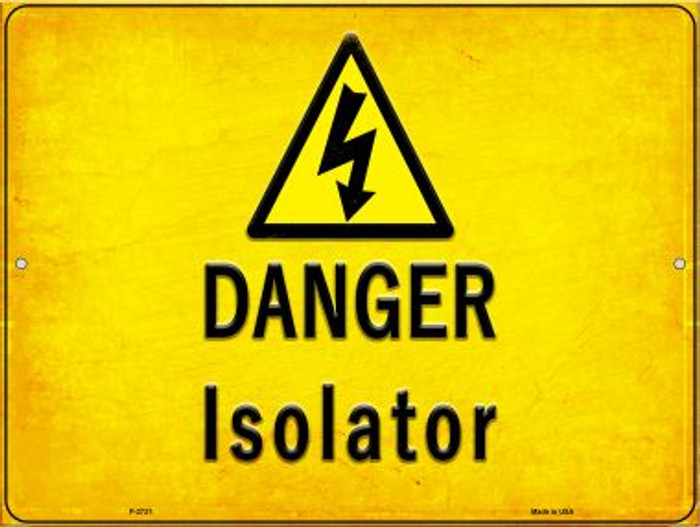 Danger Isolator Novelty Metal Parking Sign P-2731