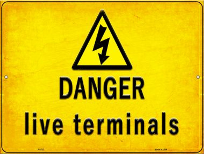 Danger Live Terminals Novelty Metal Parking Sign P-2732