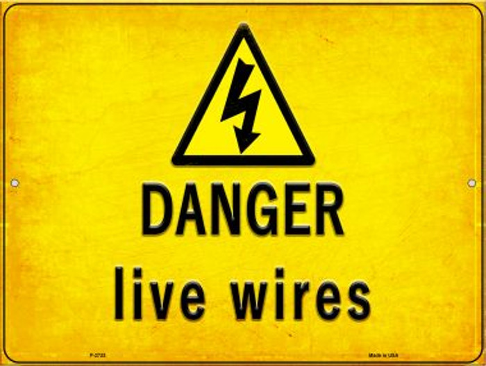 Danger Live Wires Novelty Metal Parking Sign P-2733