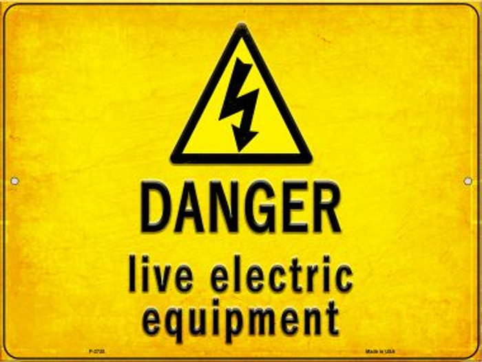 Danger Live Electric Equipment Novelty Metal Parking Sign P-2735