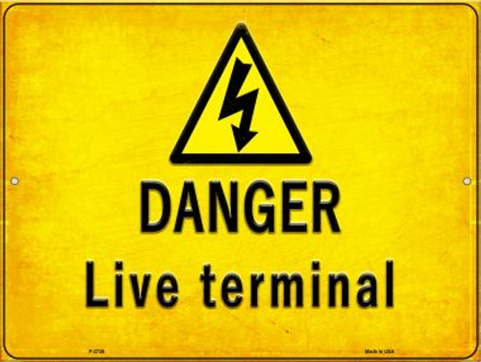 Danger Live Terminal Novelty Metal Parking Sign P-2736