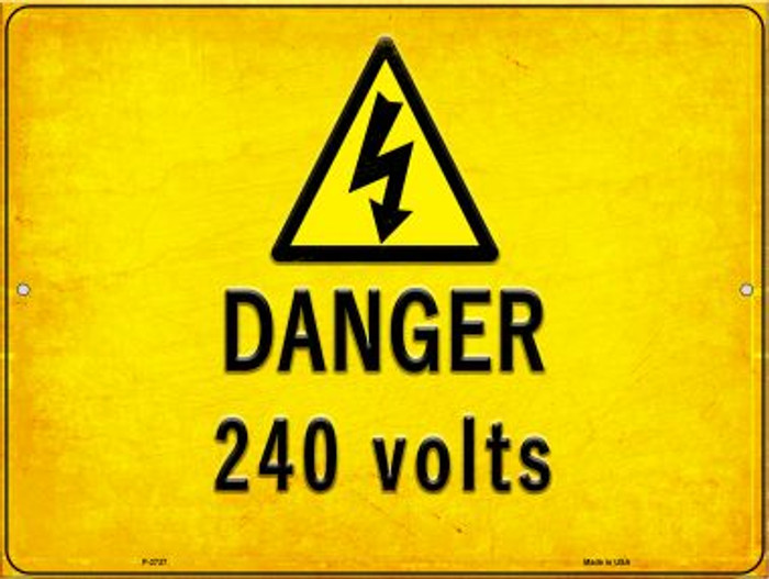 Danger 240 Volts Novelty Metal Parking Sign P-2737