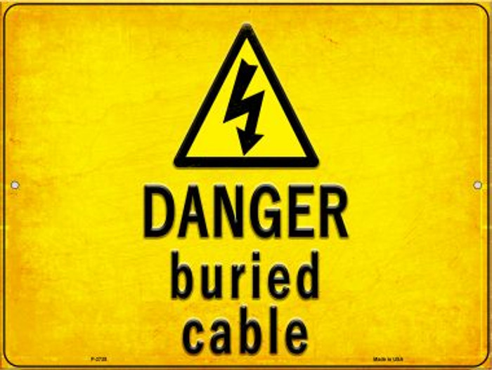 Danger Buried Cable Novelty Metal Parking Sign P-2738